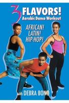 3 Flavors: Aerobic Dance Workout, African, Latin & Hip Hop