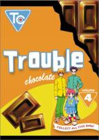 Trouble Chocolate Vol. 4