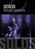 Erik Friedlander: Solos - The Jazz Sessions