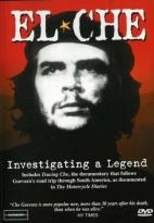 Che: Investigating a Legend