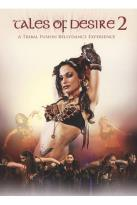 Tales of Desire 2: A Tribal Fusion Bellydance Experience