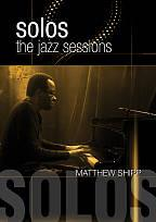 Matthew Shipp: Solos - The Jazz Sessions