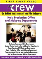 Crew: Behind The Scenes Of the Film Industry: Hair, Production, Office, Make-Up