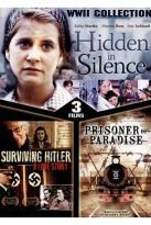 WWII Collection: Hidden in Silence/Surviving Hitler/Prisoner of Paradise