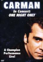 Carman - In Concert: One Night Only