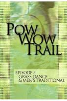 Pow Wow Trail - Episode 5: Grass Dance & Men's Traditional