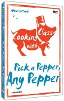 Cooking with Class: Pick a Pepper, Any Pepper