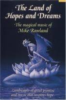 Land of Hopes and Dreams: The Magical Music of Mike Rowland