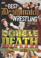 Best Of Deathmatch Wrestling Vol. 5: Double Death Tag Team Tournament