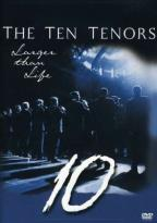 Ten Tenors - Larger Than Life