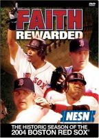 Faith Rewarded: The Historic Season of the 2004 Red Sox