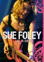 Sue Foley - Live in Europe