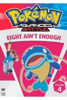 Pokemon Advanced Battle - Vol. 4: Eight Ain't Enough