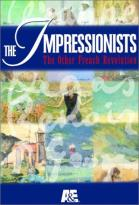 Impressionists, The: The Other French Revolution