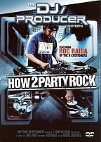 DJ/Producer Series: How 2 Party Rock