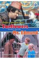 Tarflowers/Mr. Edmund
