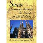Greatest Journeys on Earth - Spain: Journeys Through the Lands of the Builders
