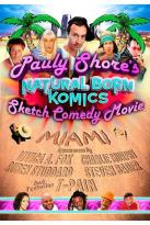 Pauly Shore's Natural Born Komics Sketch Comedy Movie - Miami