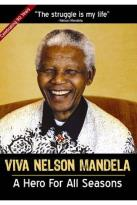 Viva Nelson Mandela - A Hero For All Seasons
