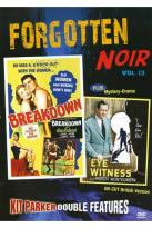 Forgotten Noir, Vol. 13: Breakdown/Eye Witness