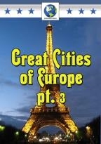 Great Cities of Europe, Part 3