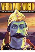 Weird Wide World: Rare Short Subjects from Around the Globe