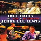 Bill Haley & Jerry Lee Lewis: Live in Concert