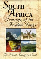 Greatest Journeys on Earth - South Africa: Journeys of the Freedom Songs