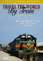 Travel The World By Train: Near & Middle East