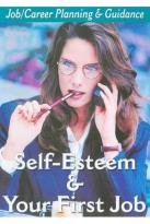 Job/Career Planning & Guidance - Self-Esteem and Your First Job