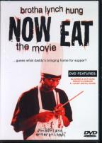 Brotha Lynch Hung - Now Eat: The Movie