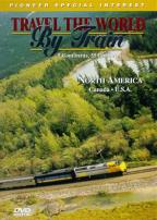 Travel The World By Train: North America #1