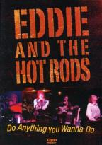 Eddie & The Hot Rods - Do Anything You Want To Do