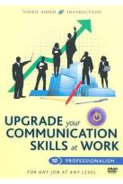 Upgrade Your Communication Skills at Work 10: Professionalism