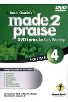 Uncle Charlie's Made 2 Praise, Vol. 4