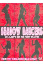Shadow Dancers - Volume 1, Let's Get the Party Started