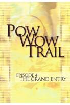 Pow Wow Trail - Episode 4: The Grand Entry