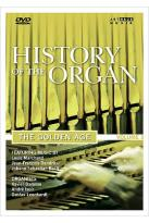 History Of the Organ - Vol. 3: The Golden Age