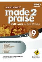 Uncle Charlie's Made 2 Praise, Vol. 9