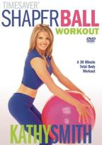 Kathy Smith - Timesaver: Shaper Ball Workout