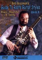 Bob Brozman's Guide to Roots Guitar Styles - DVD 1: Blues, Ragtime & Swing