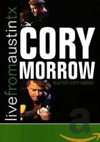 Cory Morrow - Live From Austin, Texas