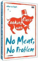Cooking with Class: No Meat, No Problem