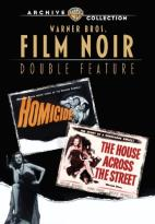 Warner Bros. Film Noir Double Feature: Homicide/The House Across the Street