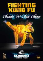 Fighting Kung Fu: Sanda and San Shou with Dan Schwarz and His Team