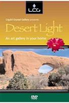 Liquid Crystal Gallery Presents: Desert Light