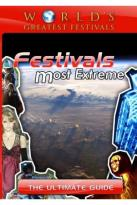 World's Greatest Festivals: The Ultimate Guide - Most Extreme