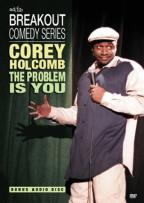 Corey Holcomb - The Problem Is You