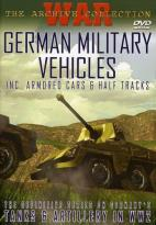 German Military Vehicles: Inc. Armored Cars & Half Tracks