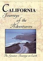 Greatest Journeys on Earth - California: Journeys of the Adventurers